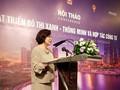 Việt Nam hướng tới phát triển đô thị thông minh, tăng trưởng xanh