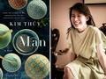 Nữ nhà văn Canada gốc Việt Kim Thúy: Có một cách yêu tiếng Việt rất riêng