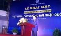 Exhibition featuring Vietnam's international integration opens