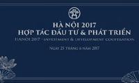 «Hanoi 2017: coopération, investissement et développement»