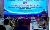 Organización sindical de Vietnam revisa nueve décadas de desarrollo