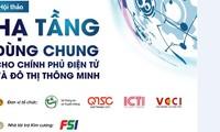 Hội thảo về hạ tầng dùng chung cho Chính phủ điện tử và đô thị thông minh