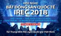 베트남,  2018년 IREC –국제부동산 회의 처음으로 주최