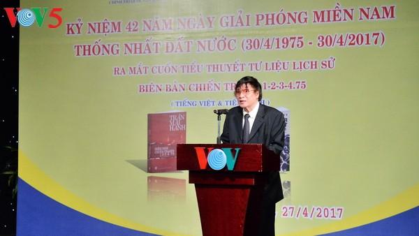 Kỷ niệm 42 năm Ngày thống nhất đất nước và ra mắt cuốn Biên bản chiến tranh 1-2-3-4.75 - ảnh 4