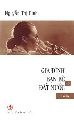 На свет появилась новая книга «Дневник Нгуен Тхи Бинь – Семья, друзья и страна» - ảnh 1