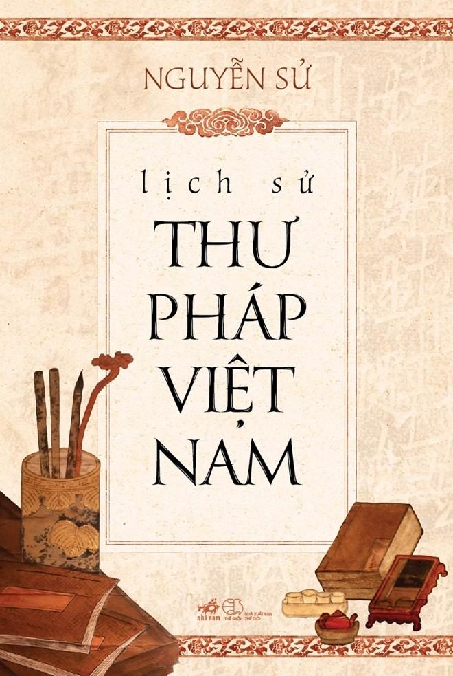 """Presentan libro """"Historia de Caligrafía de Vietnam"""" - ảnh 1"""