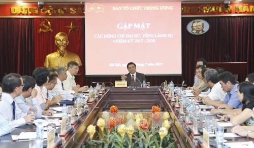 Ban Tổ chức Trung ương gặp mặt các Đại sứ, Tổng Lãnh sự nhiệm kỳ 2017-2020 - ảnh 1