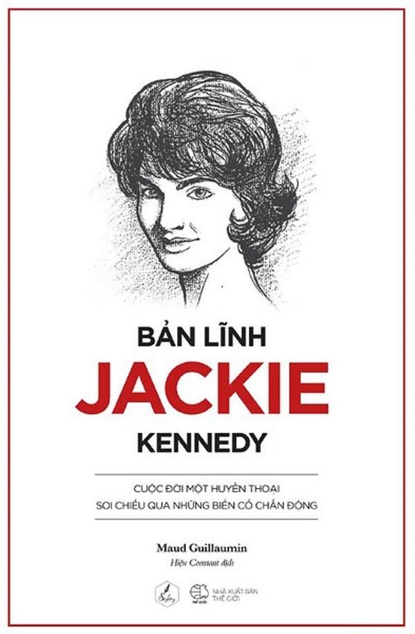 Bản lĩnh Jackie Kennedy: Cuộc đời một huyền thoại  - ảnh 1