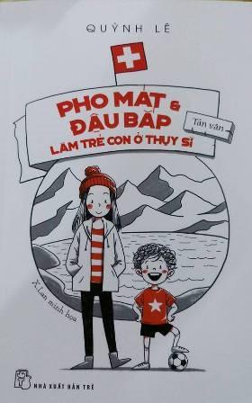Khi Pho Mát, Đậu Bắp làm trẻ em ở Thụy Sĩ - ảnh 7
