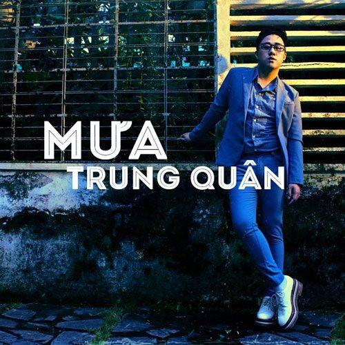 チュン・クアン(Trung Quan)の特集 - ảnh 1