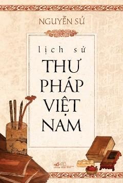 「ベトナム書道の歴史」という本を公表 - ảnh 1