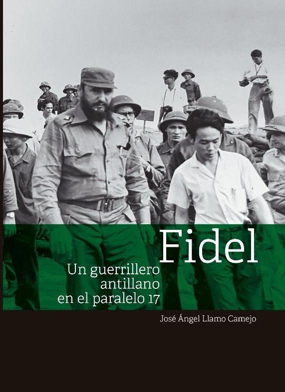 Un guerrillero antillano en el paralelo 17, libro de José Llamos Camejo sobre Fidel - ảnh 1