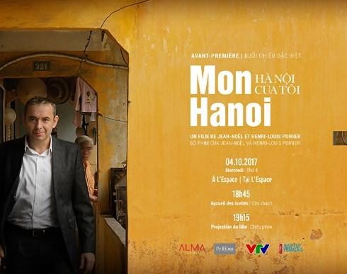 """ความงามของกรุงฮานอยผ่านภาพยนตร์สารคดีเรื่อง """"ฮานอยของฉัน"""" - ảnh 1"""