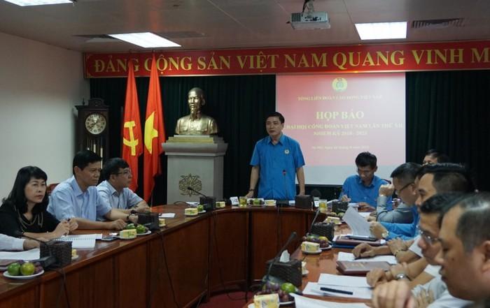 Đại hội công đoàn Việt Nam nhiệm kỳ 2018-2023 diễn ra từ ngày 24 - 26/09 - ảnh 1