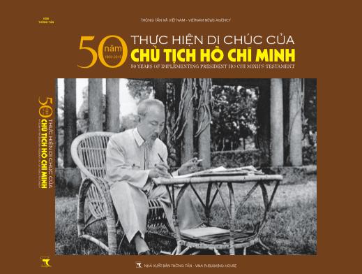 """Ra mắt Cuốn sách ảnh """"50 năm thực hiện Di chúc của Chủ tịch Hồ Chí Minh (1969-2019)"""" - ảnh 1"""