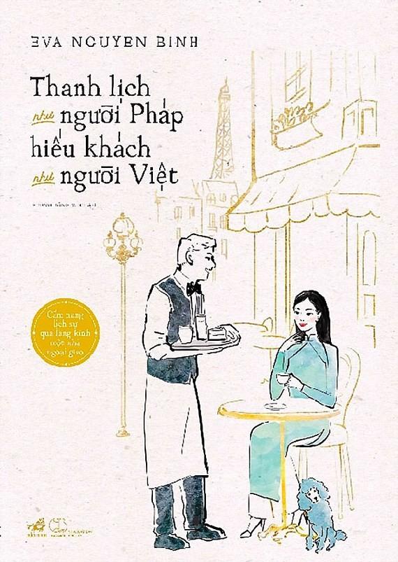 Góc so sánh hài hước về văn hóa Pháp - Việt dưới con mắt của Eva Nguyen Binh - ảnh 1