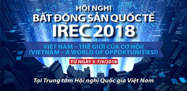 베트남,  2018년 IREC –국제부동산 회의 처음으로 주최 - ảnh 1