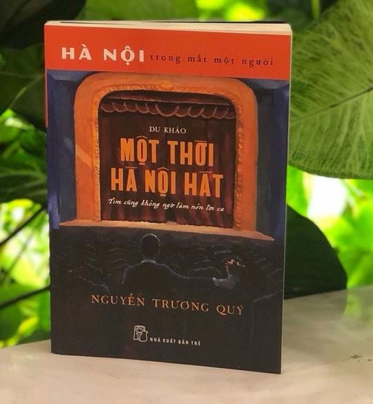 Nguyễn Trương Quý với những câu chuyện về Hà Nội - ảnh 2